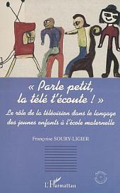 « PARLE PETIT, LA TÉLÉ T'ÉCOUTE ! »: Le rôle de la télévision dans le langage des jeunes enfants à l'école maternelle