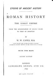 Roman History, the Early Empire: From the Assassination of Julius Cæsar to that of Domition