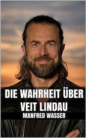 Die Wahrheit über Veit Lindau