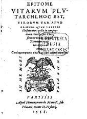 Epitome vitarum ¬Plutarchi: hoc est, virorum tam apud Graecos quam Latinos illustr. res gestae