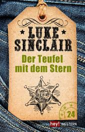 Der Teufel mit dem Stern: Luke Sinclair Western