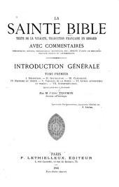 La Sainte Bible: texte de la vulgate, traduction française en regard avec commentaires ... : introduction générale, Volume1
