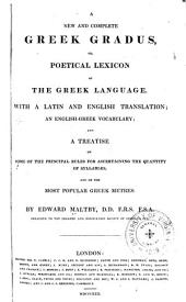 A New and Complete Greek Gradus: Or, Poetical Lexicon of the Greek Language