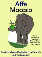 Affe - Macaco: Zweisprachiges Kinderbuch in Deutsch und Portugiesisch: Mit Spaß Portugiesisch lernen