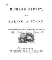 Richard Harvey, or, Taking a stand