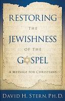 Restoring the Jewishness of the Gospel