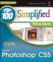 Photoshop CS5: Top 100 Simplified Tips and Tricks