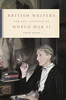 British Writers and the Approach of World War II PDF