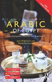 Colloquial Arabic of Egypt: The Complete Course for Beginners, Edition 3
