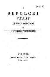 I Sepolcri. Versi di Ugo Foscolo e d'Ippolito Pindemonte