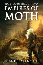 Empires of Moth: The Moth Saga, Book 2