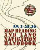 Army Field Manual FM 3 25  26  U  S  Army Map Reading and Land Navigation Handbook  PDF