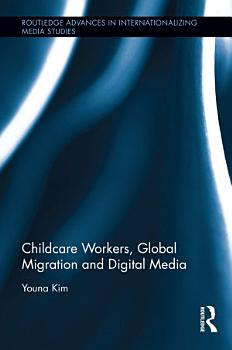 Childcare Workers  Global Migration and Digital Media PDF