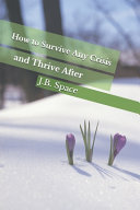 How to Survive Any Crisis and Thrive After