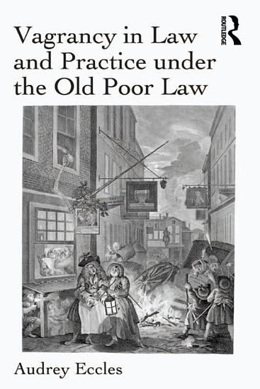 Vagrancy in Law and Practice under the Old Poor Law PDF