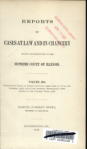 Reports of Cases at Law and in Chancery Argued and Determined in the Supreme Court of Illinois: Volume 284