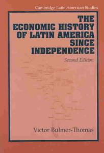 The Economic History of Latin America Since Independence Book