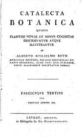 Catalecta botanica, quibus plantae novae et minus eognitae describuntur atque illustrantur: Volume 3