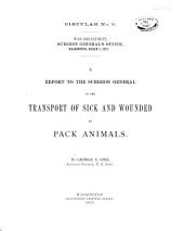 A Report to the Surgeon General on the Transport of Sick and Wounded by Pack Animals: Volume 44