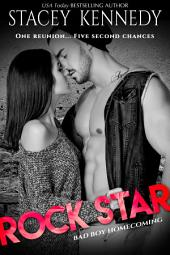 Rock Star: A Bad Boy Homecoming Romance