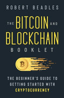 The Bitcoin and Blockchain Booklet
