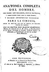 Anatomia completa del hombre, con todos los hallazgos, nuevas doctrinas y observaciones raras hasta el tiempo presente, y muchas advertencias necessarias para la cirugia segun el methodo con que se explica en nuestro teatro de Madrid