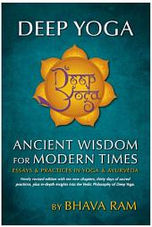 Deep Yoga: Ancient Wisdom for Modern Times