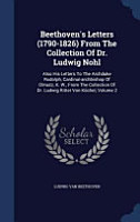 Beethoven s Letters  1790 1826  from the Collection of Dr  Ludwig Nohl PDF