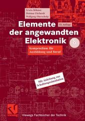 Elemente der angewandten Elektronik: Kompendium für Ausbildung und Beruf, Ausgabe 15