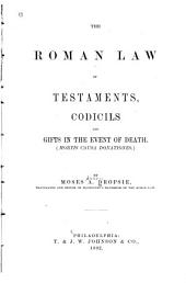The Roman Law of Testaments, Codicils, and Gifts in the Event of Death (mortis Causa Donationes)