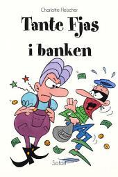 Tante Fjas #19: Tante Fjas i banken