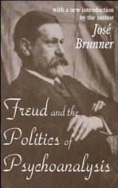 Freud and the Politics of Psychoanalysis