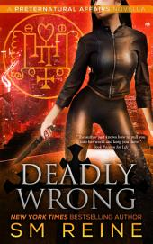 Deadly Wrong: An Urban Fantasy Novella