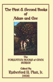 THE FIRST AND SECOND BOOKS OF ADAM AND EVE: The Forgotten Books of Eden Series - Book 2