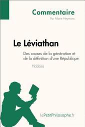 Le Léviathan de Hobbes - Des causes de la génération et de la définition d'une République (Commentaire): Comprendre la philosophie avec lePetitPhilosophe.fr