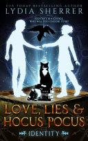 Love  Lies  and Hocus Pocus Identity