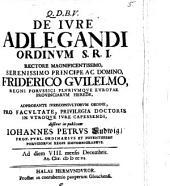 De iure adlegandi ordinum S. R. I.