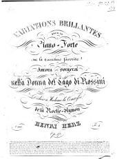 Variations brillantes: pour le piano-forte ; sur la cavatine favorite Aurora sorgerai nella Donna del Lago ; di Rossini ; op. 17