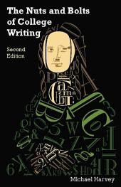 The Nuts and Bolts of College Writing (2nd Edition): Edition 2