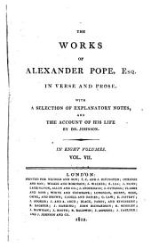 The Works of Alexander Pope, Esq., in Verse and Prose: With a Selection of Explanatory Notes, Volume 7