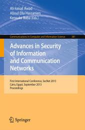 Advances in Security of Information and Communication Networks: First International Conference, SecNet 2013, Cairo, Egypt, September 3-5, 2013. Proceedings