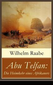 Abu Telfan: Die Heimkehr eines Afrikaners (Vollständige Ausgabe): Abenteuerroman - Die Heimkehr vom Mondgebirge