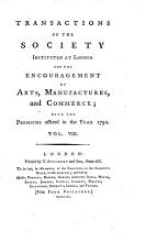 Transactions of the Society  Instituted at London for the Encouragement of Arts  Manufactures and Commerce  The 2  Ed PDF