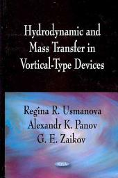 Hydrodynamic and Mass Transfer in Vortical-Type Devices
