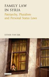 Family Law in Syria: Patriarchy, Pluralism and Personal Status Codes