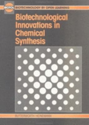Biotechnological Innovations in Chemical Synthesis PDF