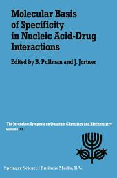 Molecular Basis of Specificity in Nucleic Acid-Drug Interactions: Proceedings of the Twenty-Third Jerusalem Symposium on Quantum Chemistry and Biochemistry Held in Jerusalem, Israel, May 14–17, 1990