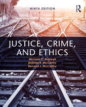 Justice, Crime, and Ethics: Edition 9