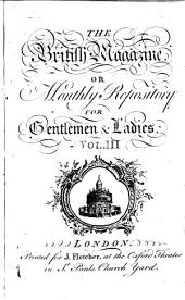 The British Magazine, Or, Monthly Repository for Gentlemen & Ladies