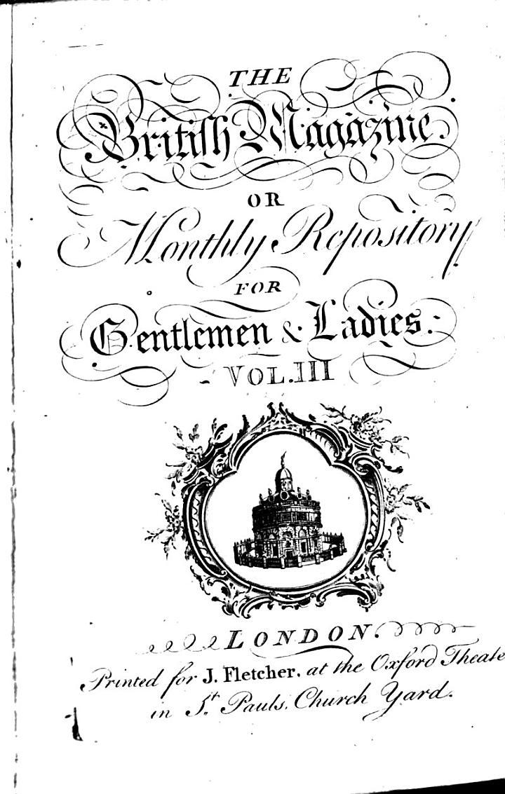 The British Magazine, Or, Monthly Repository for Gentlemen & Ladies
